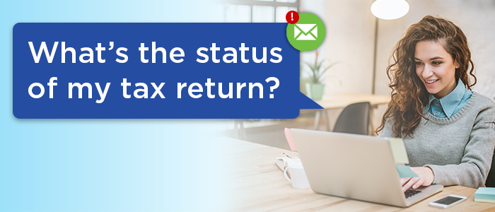 What's the status of my tax return?