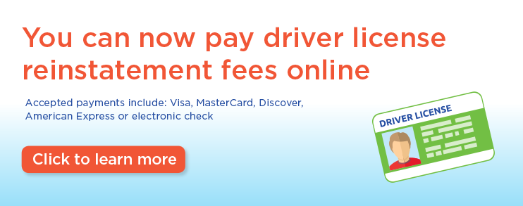 Pay Your Reinstatement Fees Online