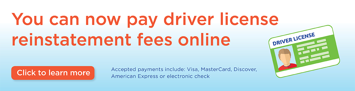 Pay Your Driver License Reinstatement Fees Online