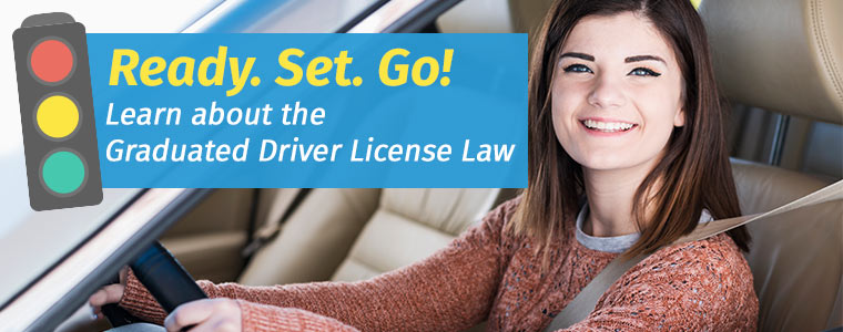 Ready. Set. Go! Learn about the Graduated Driver License (GDL) Law