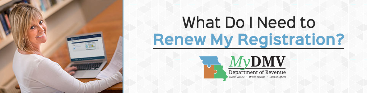 What Do I Need to Renew My Registration?
