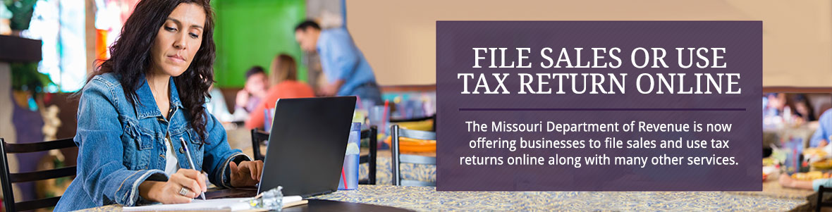 File Sales or Use Tax Return Online - The Missouri Department of Revenue is now offering businesses to file sales and use tax returns online along with many other services.