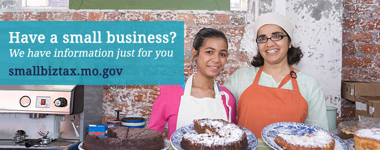 Have a small business? We have information just for you smallbiztax.mo.gov
